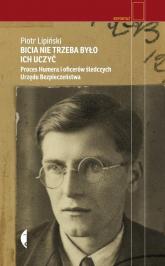 Bicia nie trzeba było ich uczyć - Piotr Lipiński | mała okładka