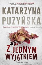 Z jednym wyjątkiem - Katarzyna Puzyńska | mała okładka