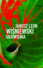 Ukrwienia  - Janusz Leon Wiśniewski | mała okładka