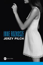 Inne rozkosze - Jerzy Pilch | mała okładka