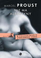 Nie ma Albertyny. W poszukiwaniu straconego czasu - Marcel Proust | mała okładka