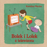 Bolek i Lolek z telewizora - Karolina Macios | mała okładka