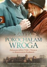 Pokochałam wroga - Mirosława Kareta | mała okładka