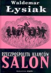 Rzeczpospolita kłamców. Salon - Waldemar Łysiak | mała okładka