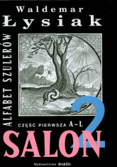 Salon 2. Alfabet szulerów. Część pierwsza A-L - Waldemar Łysiak | mała okładka