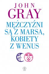 Mężczyźni są z Marsa, kobiety z Wenus - John Gray | mała okładka