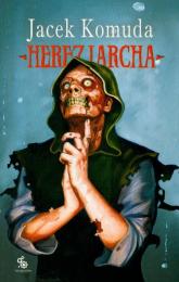 Herezjarcha - Jacek Komuda | mała okładka
