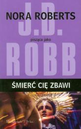 Śmierć cię zbawi - Nora Roberts | mała okładka