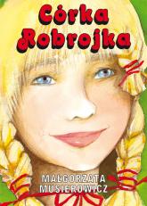 Córka Robrojka - Małgorzata Musierowicz | mała okładka