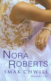 Smak chwili - Nora Roberts | mała okładka