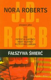 Fałszywa śmierć - Nora Roberts,  J. D. Robb, Patricia Gaffney, Mary Blayney | mała okładka