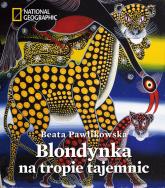 Blondynka na tropie tajemnic - Beata Pawlikowska | mała okładka