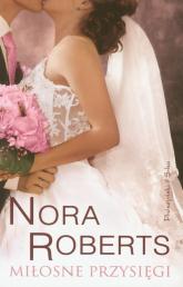 Miłosne przysięgi. Tom 4 - Nora Roberts | mała okładka