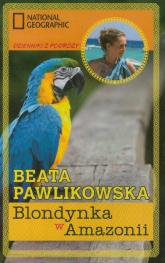 Blondynka w Amazonii - Beata Pawlikowska | mała okładka