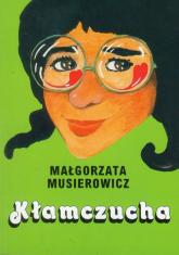 Kłamczucha - Małgorzata Musierowicz | mała okładka