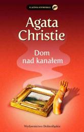 Dom nad kanałem - Agata Christie | mała okładka