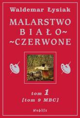 Malarstwo biało-czerwone. Tom 1 (Tom 9 MBC) - Waldemar Łysiak | mała okładka