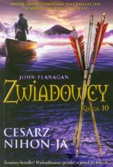 Zwiadowcy. Księga 10. Cesarz Nihon-JA - John Flanagan | mała okładka
