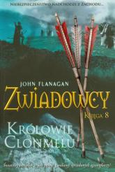 Zwiadowcy. Księga 8. Królowie Clonmelu - John Flanagan | mała okładka