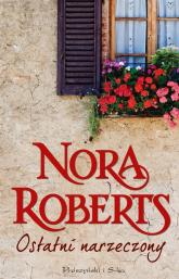 Ostatni narzeczony. Tom 2 - Nora Roberts | mała okładka