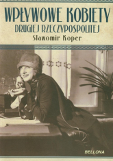 Wpływowe kobiety drugiej Rzeczypospolitej - Sławomir Koper | mała okładka