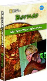 Borneo. Kobieta na krańcu świata - Martyna Wojciechowska | mała okładka