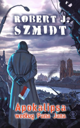 Apokalipsa według Pana Jana - Robert J. Szmidt | mała okładka
