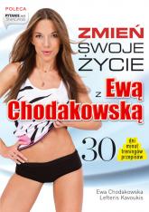 Zmień swoje życie z Ewą Chodakowską. 30 dni, minut, treningów, przepisów - Ewa Chodakowska, Lefteris Kavoukis  | mała okładka