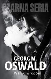 Wśród wrogów - Georg M. Oswald | mała okładka