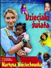 Dzieciaki świata - Martyna Wojciechowska | mała okładka