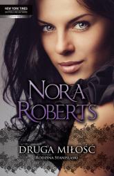 Druga miłość. Rodzina Stanislaski - Nora Roberts | mała okładka