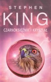 Mroczna Wieża 4. Czarnoksiężnik i kryształ - Stephen King | mała okładka