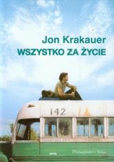 Wszystko za życie - Jon Krakauer | mała okładka