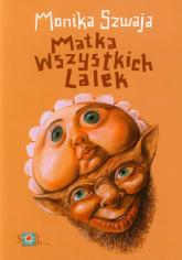 Matka wszystkich lalek - Monika Szwaja | mała okładka