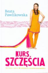 Kurs szczęścia - Beata Pawlikowska | mała okładka