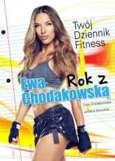 Rok z Ewą Chodakowską Twój Dziennik Fitness - Ewa Chodakowska, Lefteris Kavoukis  | mała okładka