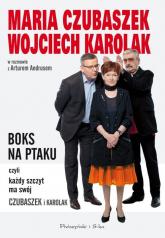 Boks na ptaku, czyli każdy szczyt ma swój Czubaszek i Karolak - Maria Czubaszek, Wojciech Karolak, Artur Andr | mała okładka