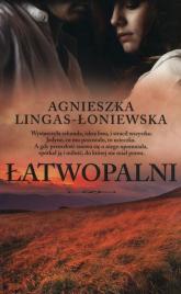 Łatwopalni - Agnieszka Lingas-Łoniewska | mała okładka