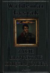 Życie erotyczne księcia Józefa - Waldemar Łysiak | mała okładka