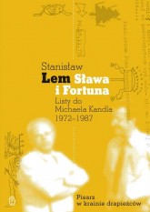 Sława i fortuna. Listy Stanisława Lema do Michaela Kandla 1972-1987 - Stanisław Lem, Michael Kandel  | mała okładka