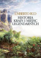 Historia krain i miejsc legendarnych - Umberto Eco | mała okładka