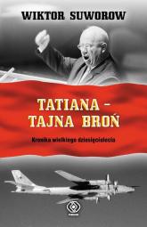 Tatiana - tajna broń - Wiktor Suworow | mała okładka