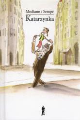 Katarzynka - Patrick Modiano, Jean Jacques Sempe | mała okładka