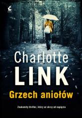 Grzech aniołów - Charlotte Link | mała okładka