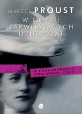 W cieniu zakwitających dziewcząt - Marcel Proust | mała okładka