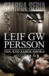 Ten, kto zabije smoka - Leif GW Persson | mała okładka