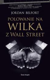 Polowanie na Wilka z Wall Street - Jordan Belfort | mała okładka