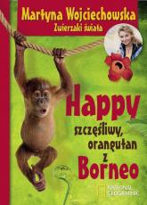 Happy, szczęśliwy orangutan z Borneo - Martyna Wojciechowska | mała okładka