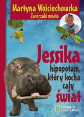 Jessika, hipopotam, który kocha cały świat - Martyna Wojciechowska | mała okładka