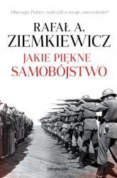 Jakie piękne samobójstwo - Rafał A. Ziemkiewicz  | mała okładka